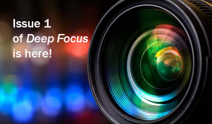 Click to download Issue 1 of Deep Focus!