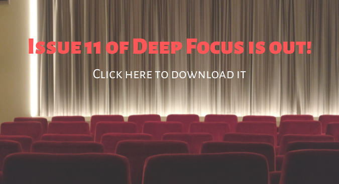 Click to download Issue 11 of Deep Focus!